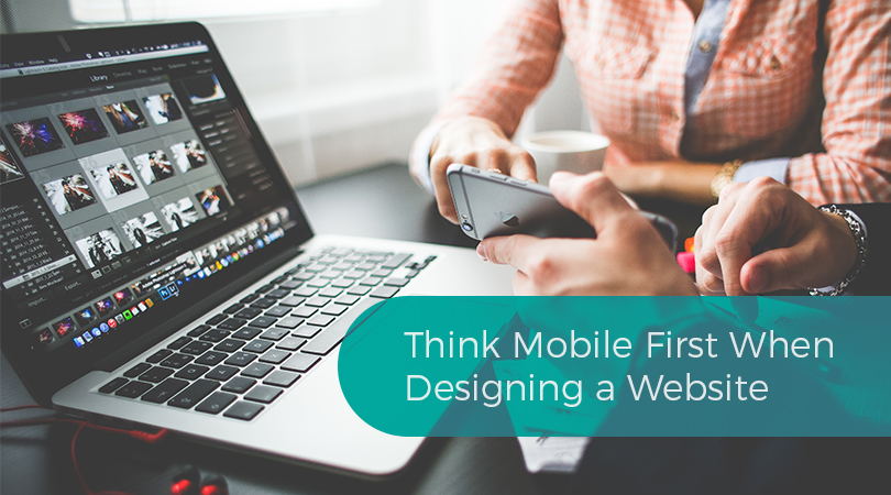 Think Mobile First When Designing a Website