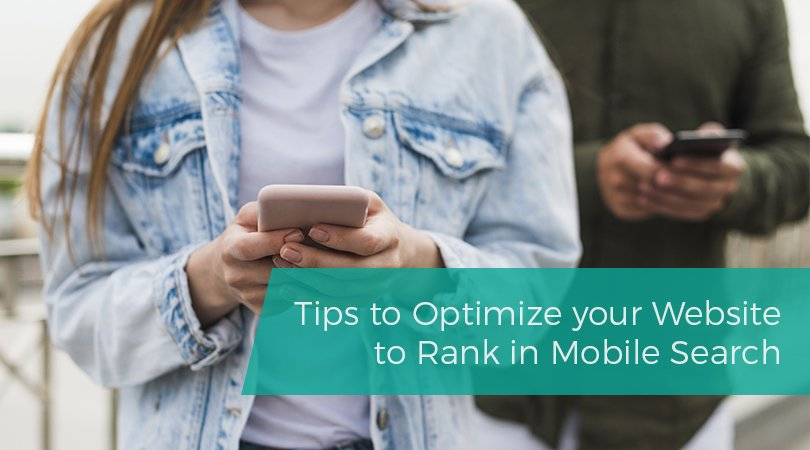 Tips to Optimize your Website to Rank in Mobile Search
