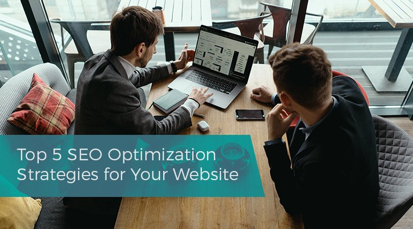 Top 5 SEO Optimization Strategies for Your Website