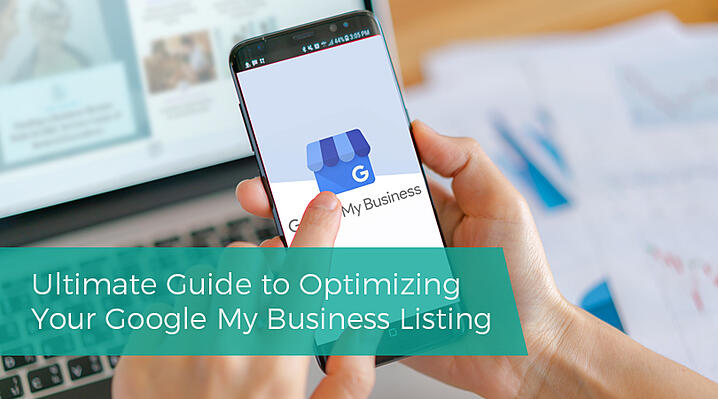 Ultimate Guide to Optimizing Your Google My Business Listing