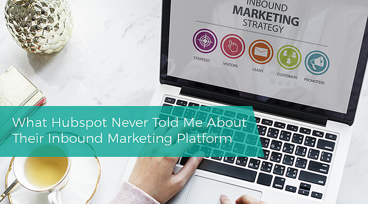 What Hubspot Never Told Me About Their Inbound Marketing Platform