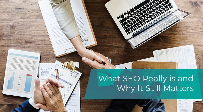 What SEO Really is and Why It Still Matters
