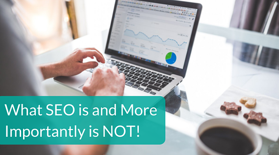 What SEO is and what SEO is NOT