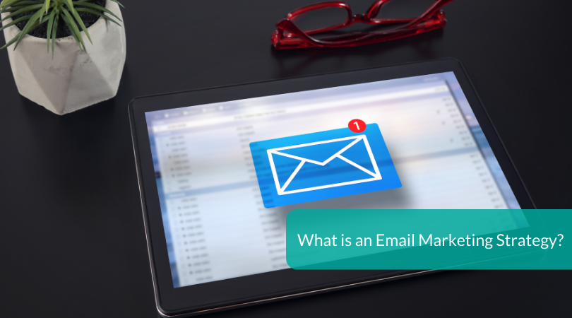 What is an Email Marketing Strategy (1)
