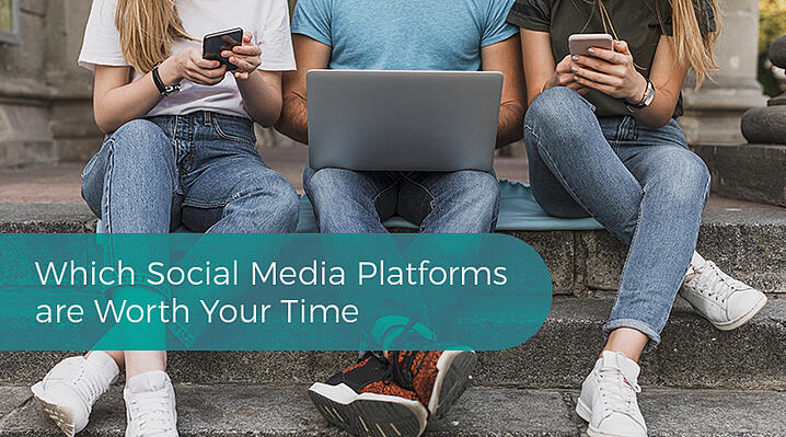 Which Social Media Platforms are Worth Your Time-1