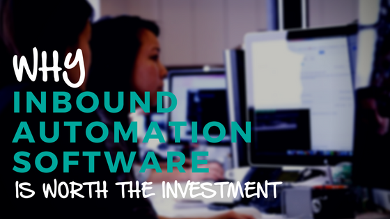 Why Inbound Automation Software is Worth the Investment