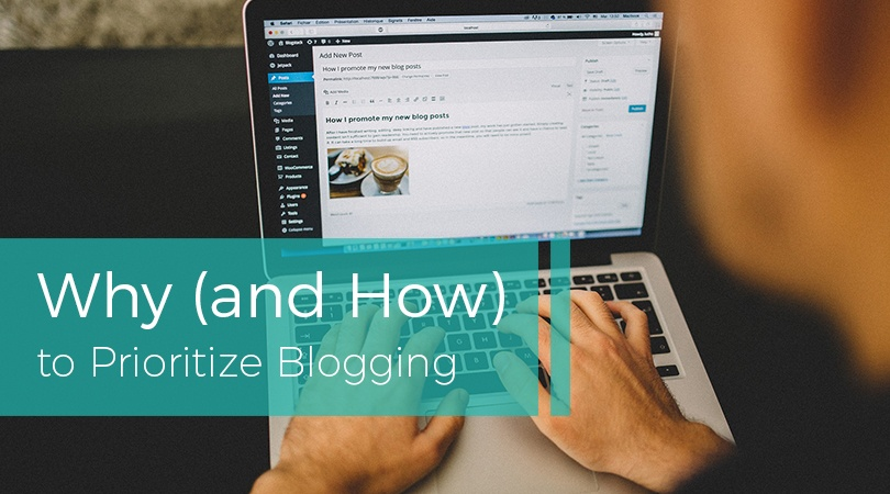 Why and How to Prioritize Blogging