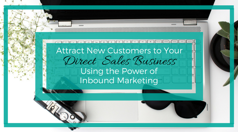 attract new customers to direct sales business using the power of inbound marketing.jpg