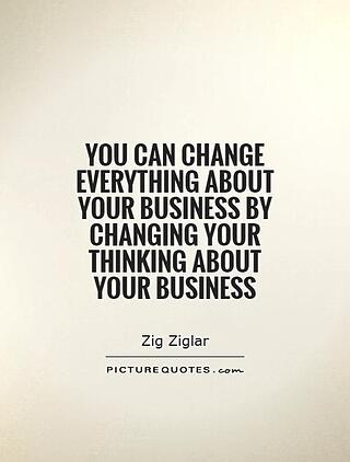 you-can-change-everything-about-your-business-by-changing-your-thinking-about-your-business-quote-1.jpg