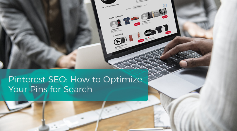 Pinterest SEO How to Optimize Your Pins for Search